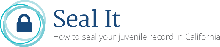 Seal It: How to seal your juvenile record in California